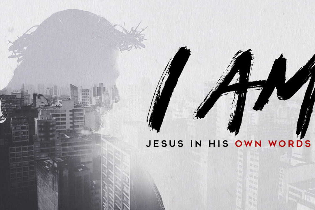 "Sermon Series - ""I am"" - Jesus in his own words"