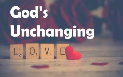 Unchanging Love… brings hope for the hopeless