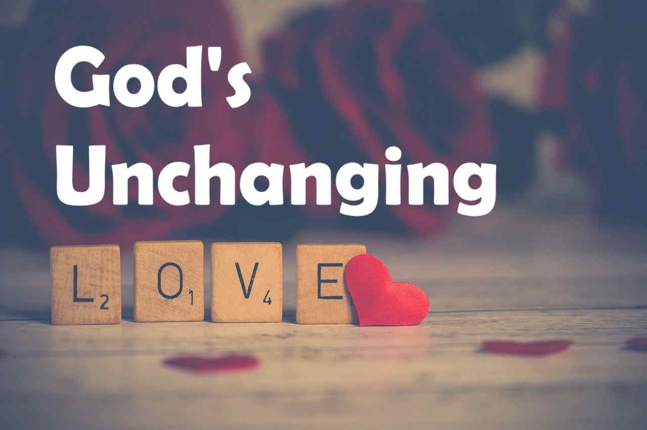 Series - God's Unchanging Love